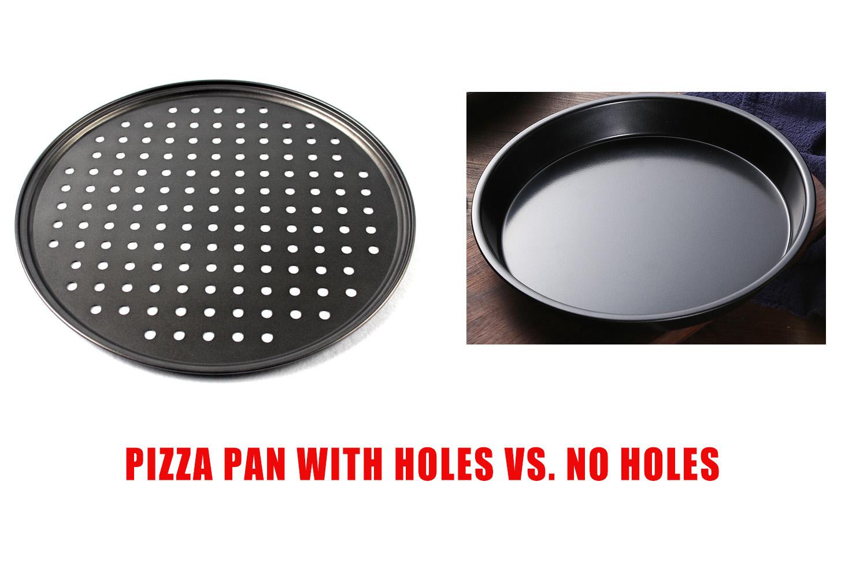 Pizza Pan with Holes Vs. No Holes